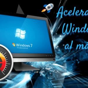Cómo acelerar Windows 7 al máximo