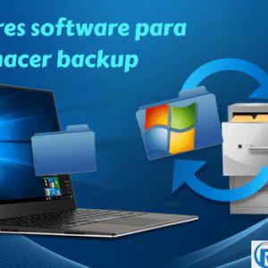 Los 10 Mejores software gratis para hacer backup en Windows